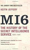 MI6: The History of the Secret Intelligence Service 1909-1949: Amazon.co.uk: Keith Jeffery: Books