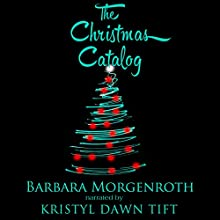 The Christmas Catalog (       UNABRIDGED) by Barbara Morgenroth Narrated by Kristyl Dawn Tift