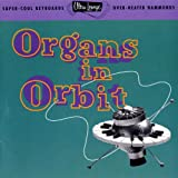Ultra-Lounge / Organs In Orbit Volume Eleven