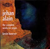 Alain - Complete Organ Works Kevin Bowyer