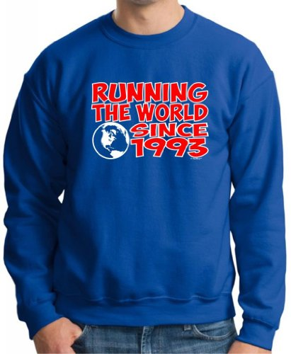 Running The World Since 1993 Funny 21St Birthday Premium Crewneck Sweatshirt Large Royal front-1050592