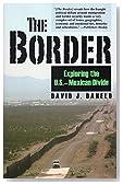 The Border: Exploring the U.S.-Mexican Divide