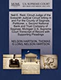Neil E. Reid, Circuit Judge of the Sixteenth Judicial Circuit Sitting In and For the County of Saginaw, Petitioner, v. Second National Bank and Trust ... of Record with Supporting Pleadings (127033087X) by HARTSON, NELSON