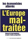 L'Europe mal-trait�e: refuser le pacte budg�taire