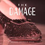 The Damage: Ruby Slippers | Amanda Michelle Moon