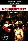 Les Mousquetaires : la trilogie: Les trois Mousquetaires - Vingt ans apr�s - Le Vicomte de Bragelonne