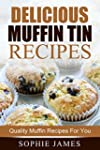 Delicious Muffin Tin Recipes: Quality...