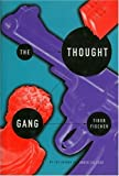 The Thought Gang (1565842863) by Fischer, Tibor