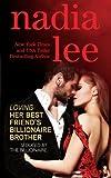 Loving Her Best Friend's Billionaire Brother (Seduced by the Billionaire Book 5) (Volume 5)
