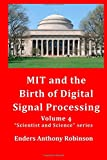 img - for MIT and the Birth of Digital Signal Processing (Scientist and Science series) (Volume 4) book / textbook / text book