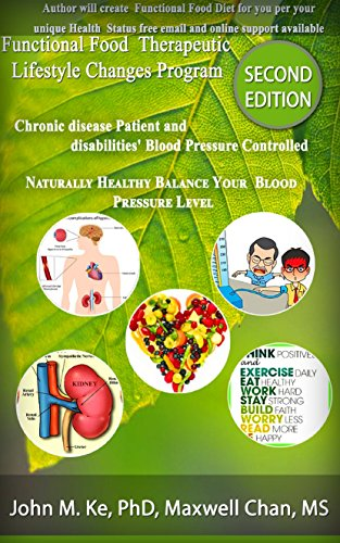 Naturally Healthy Balance Your Blood Pressure: Chronic Disease Patients and Disabilities'High Blood Pressure Best Solution (Functional Food Therapeutic LifeStyle Changes Program Book 3) (How To Treat High Blood Pressure compare prices)