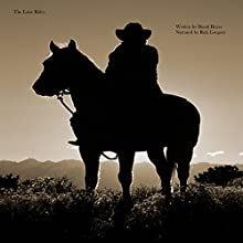 The Lone Rider | Livre audio Auteur(s) : David Boyer Narrateur(s) : Rick Gregory
