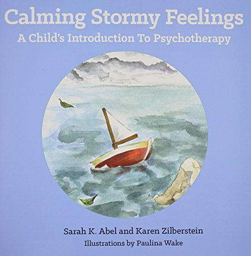Calming Stormy Feelings: A Child's Introduction to Psychotherapy PDF