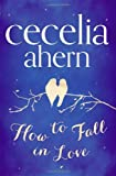 By Cecelia Ahern - How to Fall in Love