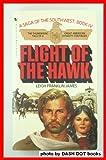 Flight of the Hawk: Saga of the Southwest, Book IV