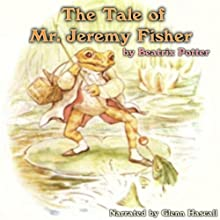 The Tale of Mr. Jeremy Fisher Audiobook by Beatrix Potter Narrated by Glenn Hascall