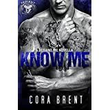 Know Me (Motorcycle Club Romance) ~ Cora Brent