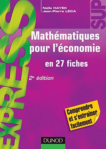 Mathématiques pour l'économie - 2e éd. : en 27 fiches (Express)