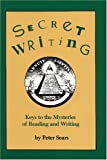 Secret Writing: Keys to the Mysteries of Reading and Writing