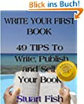 Write Your First Book - 49 Tips To Wr...