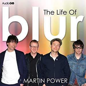 The Life of Blur | [Martin Power]