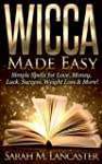 Wicca Made Easy: Simple Spells for Lo...