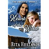 Heart of the Wild: Book one of The Amorys ~ Rita Hestand