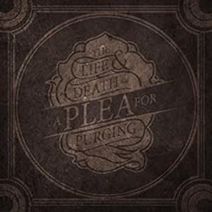 The Life & Death of A Plea for Purging