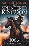 James Aitcheson The Splintered Kingdom (The Conquest Series)