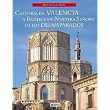 Catedral de Valencia y Basílica de Nuestra Señora de los Desamparados (Ibérica)
