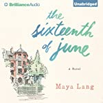 The Sixteenth of June: A Novel | Maya Lang