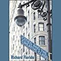 Cities and the Creative Class (       UNABRIDGED) by Richard Florida Narrated by Mark Boyett