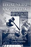 Legal Nurse Consulting Practices, Third Edition