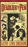 Deadlier than the Pen: A Diana Spaulding Mystery (Diana Spaulding Mystery series) (0970272782) by Emerson, Kathy Lynn