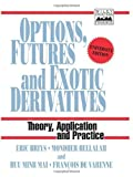 img - for Options, Futures and Exotic Derivatives: Theory, Application and Practice (Frontiers in Finance Series) by Briys, Eric, Bellalah, Mondher, Mai, Huu Minh, de Varenne, F (1998) Paperback book / textbook / text book
