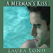 A Merman's Kiss | [Laura Lond]