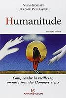 Humanitude : Comprendre la vieillesse, prendre soin des Hommes vieux