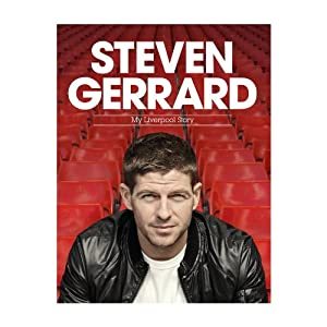 Steven Gerrard: My Liverpool Story from Headline