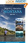 Flyfishing Adventures: Montana