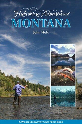 Montana (Flyfishing Adventures)
