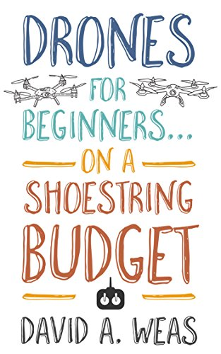 drones-for-beginnerson-a-shoestring-budget-english-edition