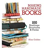 img - for Making Handmade Books: 100+ Bindings, Structures & Forms (Paperback) - Common book / textbook / text book
