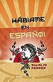img - for Hablame En Espanol (Para Estar en el Mundo) (Spanish Edition) book / textbook / text book