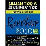 Fortune & Feng Shui 2010 Rooster (Lillian Too & Jennifer Too Fortune & Feng Shui) ~ Lillian Too