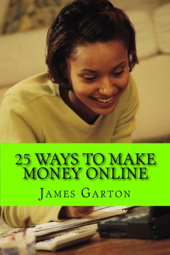 25 Ways to Make Money Online: Your Complete Guide