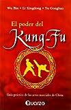 img - for El poder del Kung Fu (Spanish Edition) Primera edicion edition by Wu Bin, Li Xingdong y Yu Gongbao (2004) Paperback book / textbook / text book