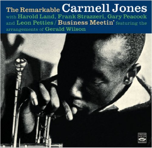The Remarkable Carmell Jones + Business Meetin' by Carmell Jones,&#32;Harold Land,&#32;Frank Strazzeri,&#32;Gary Peacock and Leon Petties