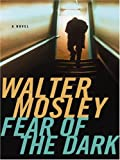 Fear of the Dark (078629146X) by Mosley, Walter