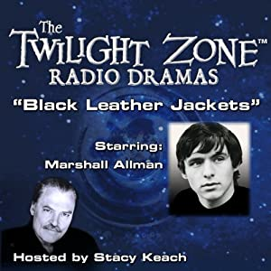 Black Leather Jackets: The Twilight Zone Radio Dramas | [Earl Hamner]