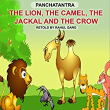 The Lion, the Camel, the Jackal and the Cow Audiobook by Dhruv Garg Narrated by Dhruv Garg